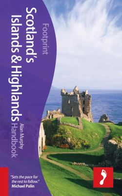 Scotland Highlands & Islands : [Footprint handbook] / Alan Murphy ; [maps: Kevin Feeney]