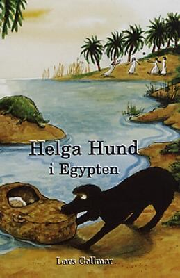 Helga Hund i Egypten / Lars Collmar ; illustrationer: Anna Westerman