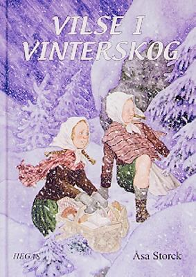 Vilse i vinterskog / Åsa Storck ; illustrationer: Staffan Göransson