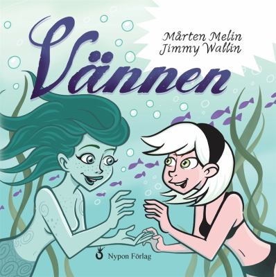 Vännen [Elektronisk resurs] / Mårten Melin, Jimmy Wallin (illustratör)