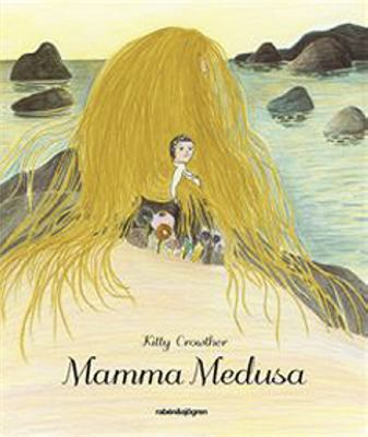 Mamma Medusa / Kitty Crowther ; svensk text: Joar Tiberg
