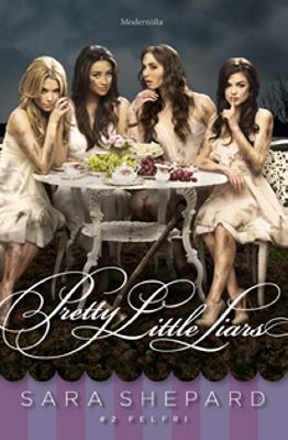 Pretty little liars: #2, Felfri