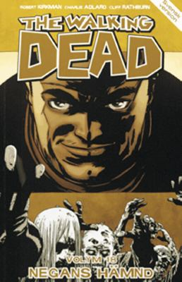 The walking dead: Vol. 18, [Negans hämnd] / Charlie Adlard, teckning