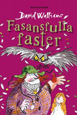 Fasansfulla faster / David Walliams ; illustrationer av Tony Ross ; översättning: Barbro Lagergren