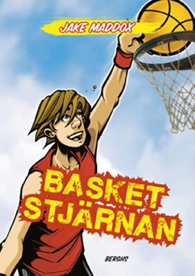 Basketstjärnan / Jake Maddox ; illustrationer: Sean Tiffany ; [text: Bob Temple] ; [översättning: Katarina Jansson].