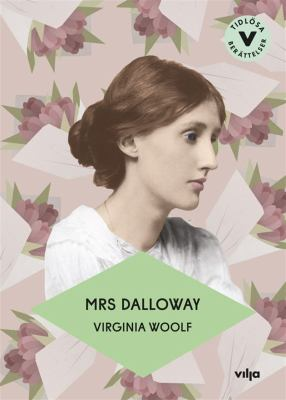 Mrs Dalloway / Virginia Woolf ; bearbetning: Richard Larkham ; översättning: Catharina Andersson.