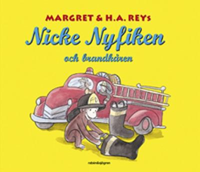 Margret & H. A. Reys Nicke Nyfiken och brandkåren / [illustrated in the style of H. A. Rey by Anna Grossnickle Hines] ; [översättning: Susanna Hellsing]